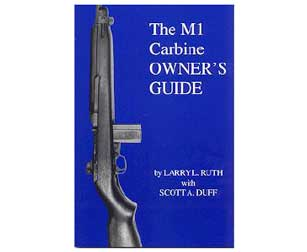 The M1 Carbine Owner's Guide