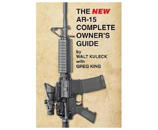 The NEW AR-15 Complete Owner's Guide