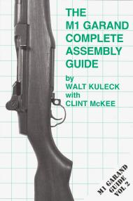 The M1 Garand Complete Assembly Guide